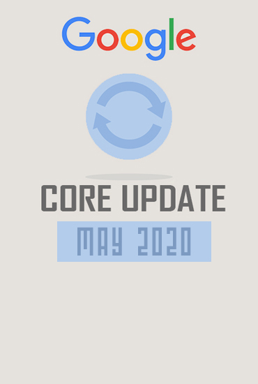 The May 2020 Google Core Update, and What it Means For Your Business